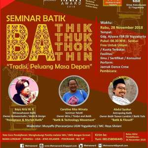 "Seminar Batik BATHIK BATHUK BATHOK BATHIN ""Tradisi, Peluang Masa Depan"""