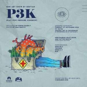 Mini Art Show by Sebtian P3K (play pow,pressure,kongkow)